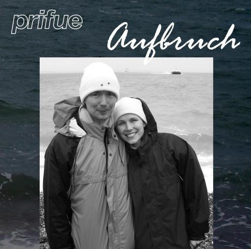 """CD Cover von """"prifue - Aufbruch""""; im Bild Veronika Prinz-Fülöpova und Gottfried Prinz-Fülöp"""