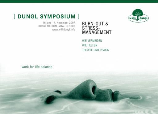 """Nach dem großartigen Erfolg des ersten Symposiums im Vorjahr organisiert der Verein der Freunde von Willi Dungl im November 2007 nun das zweite Dungl Symposium zum Thema """"Burn Out & Stressmanagement - work for life balance""""."""