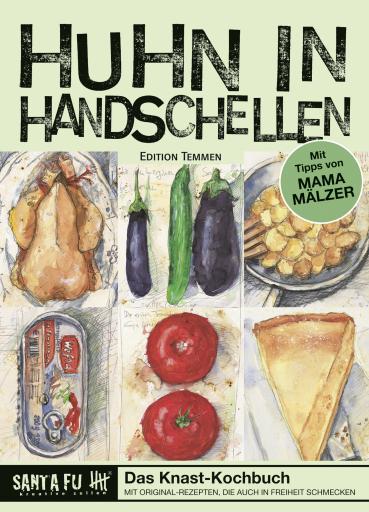 Huhn in Handschellen - das Knast-Kochbuch mit Tipps von Mama Mälzer