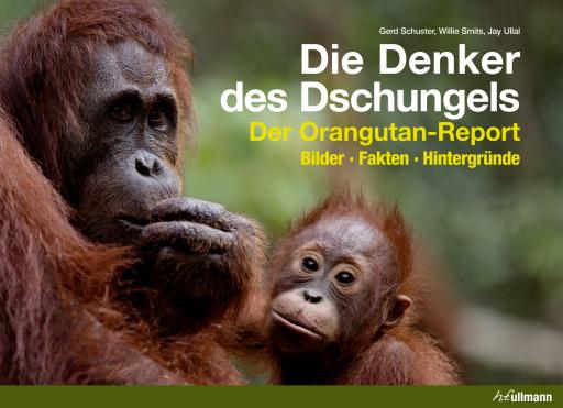 """Einer gegen die Regenwaldmafia - und für den Fortbestand der Orangutans / Buchpräsentation des einzigartigen Text-Bild-Bands: """"Die Denker des Dschungels"""""""