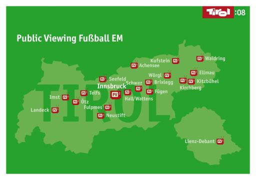 Die offizielle Tirol:08 Karte mit den 20 Public Viewing Standorten in Tirol mit Kapazitäten von über 55.000 Besuchern pro Spieltag bei der Fußball Europameisterschaft.