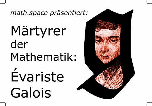 Märtyrer der Mathematik: Évariste Galois