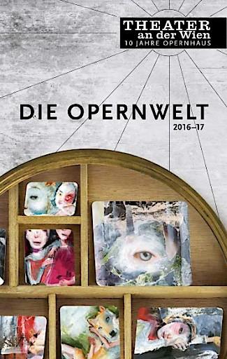 THEATER AN DER WIEN: Die Opernwelt 2016/17