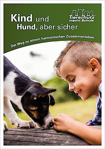 """Der neue Ratgeber """"Kind und Hund, aber sicher"""" kann kostenlos beim Verein Tierschutz macht Schule bestellt werden. www.tierschutzmachtschule.at"""