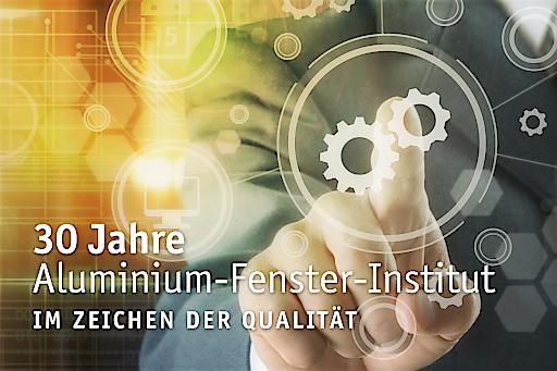 30 Jahre Aluminium-Fenster-Institut