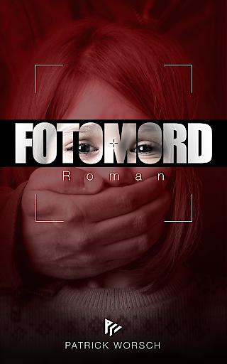 """""""FOTOMORD"""" – Der erste Roman über das rücksichtslose Posten von Kinderbildern im Internet erscheint am 11.01. als eBook."""