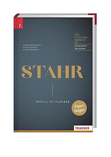 """Buch-Präsentation der Neuauflage """"Der STAHR - Erfolg ist planbar"""" & Präsentation der aktuellen Betriebskennzahlen Sommer 2018"""
