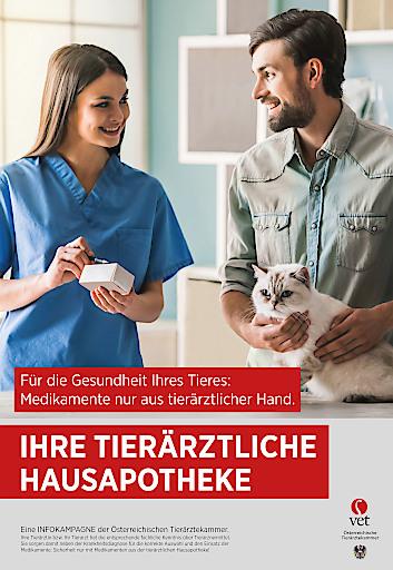 Plakatkampagne der Österreichischen Tierärztekammer: Nur Medikamente aus der tierärztlichen Hausapotheke sind sicher!