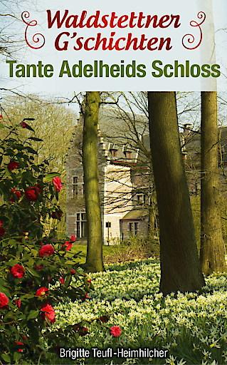 """Cover des heiteren Gesellschaftsromans """"Waldstettener G'schichten"""""""