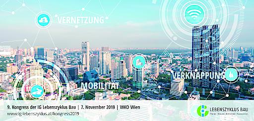 Der Kongress der IG Lebenszyklus Bau am 7. November, WKO Wien, verspricht intensives Networking, Zukunftstrends und topaktuelle Branchennews.