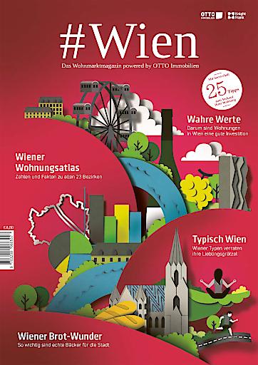 Das neue Wiener Wohnmarktmagazin von Otto Immobilien: Alle aktuellen Preise für Eigentum und Miete – Alle wichtigen Bauträger-Projekte - Insidertipps für alle 23 Bezirke