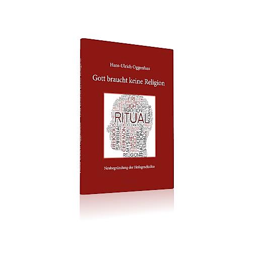"""Gott braucht keine Religion, Hans Ulrich Oggenfuss, gebunden, 282 Seiten, EUR 24.80 und CHF 29.60. Weiterer Text über ots und www.presseportal.ch/de/nr/100072868 / Die Verwendung dieses Bildes ist für redaktionelle Zwecke honorarfrei. Veröffentlichung bitte unter Quellenangabe: """"obs/MeinBuch/MeinBuch.ch"""""""