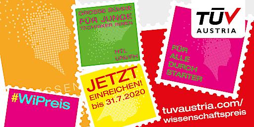 TÜV AUSTRIA #WiPreis 2020: Große Bühne für junge Techniker_innen - Wegen COVID-19 und #stayhome Einreichfrist bis 31. Juli 2020 verlängert! tuvaustria.com/wissenschaftspreis