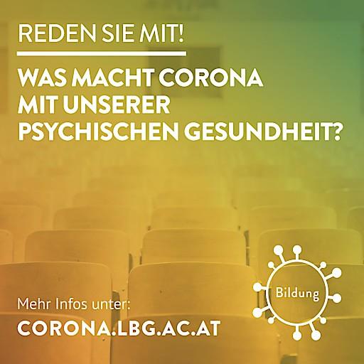 """Ludwig Boltzmann Gesellschaft startet Initiative """"Reden Sie mit! Was macht Corona mit unserer psychischen Gesundheit?"""" und bindet die Bevölkerung aktiv mit ein. Bildung & Lernen ist das erste Schwerpunktthema der Initiative. https://corona.lbg.ac.at"""