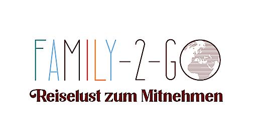 Das neue Online-Magazin family-2-Go bringt Reiselust zum Mitnehmen
