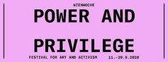 "WIENWOCHE 2020 ""Power & Privilege"" 11. – 20. SEPTEMBER 2020 SAVE THE DATE!"