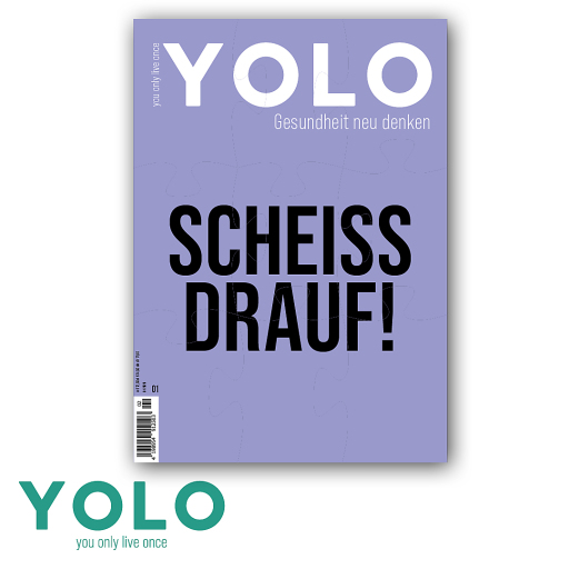 """ERSTES Magazincover YOLO you only live once. COVER - Scheiss drauf - Schwerpunkt """"Darm - unser 2. Gehirn"""" Fixe Themen wie Nutrition, Body Talk, Soul Sessions, Physical Affairs, Skin is in, Altermedic"""