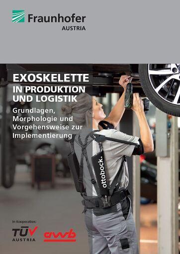 TÜV AUSTRIA und Fraunhofer Austria veröffentlichen gemeinsames White Paper zum Einsatz von Exoskeletten in Produktion und Logistik. Das White Paper ist auf der Homepage des TÜV AUSTRIA ab sofort zum Download verfügbar - tuvaustria.com/i40