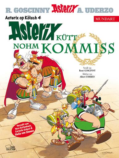 """Cover von Asterix Mundart Kölsch """"Asterix kütt nohm Kommiss"""" / Weiterer Text über ots und www.presseportal.de/nr/8146 / Die Verwendung dieses Bildes ist für redaktionelle Zwecke honorarfrei. Veröffentlichung bitte unter Quellenangabe: """"obs/Egmont Ehapa Media GmbH"""""""