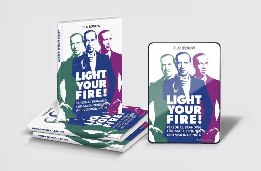 Light Your Fire! von Tilo Bonow - Buch und E-Book jetzt im Handel / Weiterer Text über ots und www.presseportal.de/nr/62594 / Die Verwendung dieses Bildes ist für redaktionelle Zwecke unter Beachtung ggf. genannter Nutzungsbedingungen honorarfrei. Veröffentlichung bitte mit Bildrechte-Hinweis.