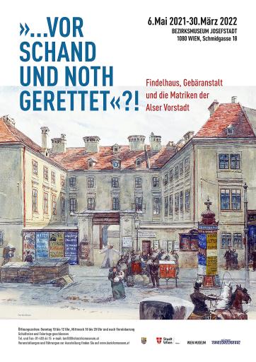 """Plakat zur Ausstellung im Bezirksmuseum Josefstadt: """"»Vor Schand und Noth gerettet«?! Findelhaus, Gebäranstalt und die Matriken der Alser Vorstadt"""""""