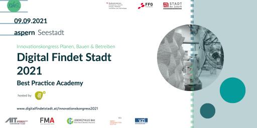 Digital Findet Stadt 2021   Best Practice Academy ist der Innovationskongress im Bereich Planen, Bauen und Betreiben in Wien.