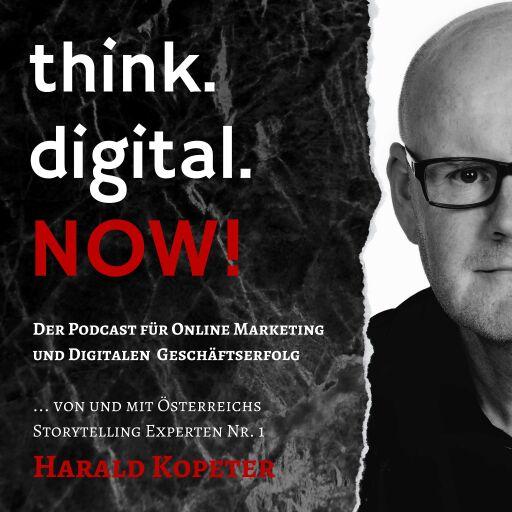 think.digital.NOW! - Der Podcast für deinen digitalen Geschäftserfolg