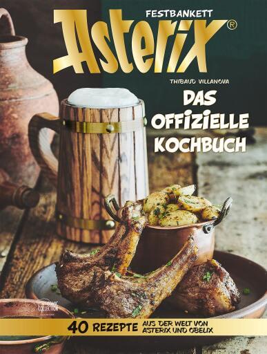 """Cover """"Festbankett Asterix - Das offizielle Kochbuch / Weiterer Text über ots und www.presseportal.de/nr/8146 / Die Verwendung dieses Bildes ist für redaktionelle Zwecke unter Beachtung ggf. genannter Nutzungsbedingungen honorarfrei. Veröffentlichung bitte mit Bildrechte-Hinweis."""